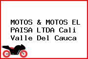 MOTOS & MOTOS EL PAISA LTDA Cali Valle Del Cauca