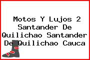Motos Y Lujos 2 Santander De Quilichao Santander De Quilichao Cauca