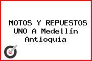 MOTOS Y REPUESTOS UNO A Medellín Antioquia