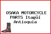 OSAKA MOTORCYCLE PARTS Itagüí Antioquia