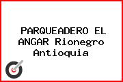 PARQUEADERO EL ANGAR Rionegro Antioquia
