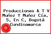 Producciones & T V Muñoz Y Muñoz Cía. S. En C. Bogotá Cundinamarca