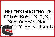 RECONSTRUCTORA DE MOTOS BOSY S.A.S. San Andrés San Andrés Y Providencia
