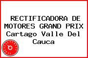 RECTIFICADORA DE MOTORES GRAND PRIX Cartago Valle Del Cauca