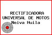 RECTIFICADORA UNIVERSAL DE MOTOS Neiva Huila