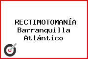 RECTIMOTOMANÍA Barranquilla Atlántico