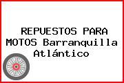 REPUESTOS PARA MOTOS Barranquilla Atlántico