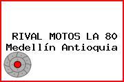 RIVAL MOTOS LA 80 Medellín Antioquia