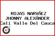 ROJAS NARVÁEZ JHONNY ALEXÁNDER Cali Valle Del Cauca