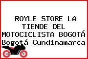ROYLE STORE LA TIENDE DEL MOTOCICLISTA BOGOTÁ Bogotá Cundinamarca