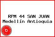 RPM 44 SAN JUAN Medellín Antioquia