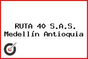 RUTA 40 S.A.S. Medellín Antioquia