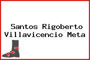 Santos Rigoberto Villavicencio Meta