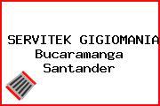 SERVITEK GIGIOMANIA Bucaramanga Santander