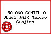 SOLANO CANTILLO JESºS JAIR Maicao Guajira