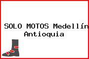 SOLO MOTOS Medellín Antioquia