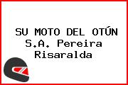 SU MOTO DEL OTÚN S.A. Pereira Risaralda