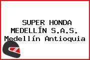 SUPER HONDA MEDELLÍN S.A.S. Medellín Antioquia