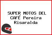 SUPER MOTOS DEL CAFÉ Pereira Risaralda