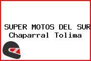 SUPER MOTOS DEL SUR Chaparral Tolima