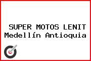 SUPER MOTOS LENIT Medellín Antioquia