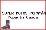 SUPER MOTOS POPAYÁN Popayán Cauca