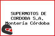 SUPERMOTOS DE CORDOBA S.A. Montería Córdoba