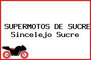 SUPERMOTOS DE SUCRE Sincelejo Sucre
