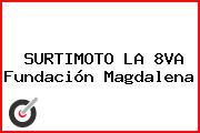 SURTIMOTO LA 8VA Fundación Magdalena