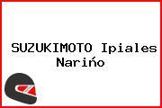 SUZUKIMOTO Ipiales Nariño