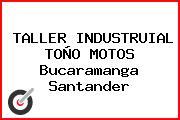 TALLER INDUSTRUIAL TOÑO MOTOS Bucaramanga Santander