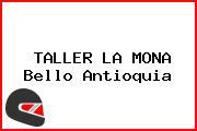 TALLER LA MONA Bello Antioquia