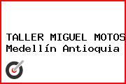 TALLER MIGUEL MOTOS Medellín Antioquia