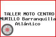 TALLER MOTO CENTRO MURILLO Barranquilla Atlántico