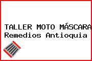 TALLER MOTO MÁSCARA Remedios Antioquia