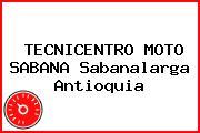 TECNICENTRO MOTO SABANA Sabanalarga Antioquia