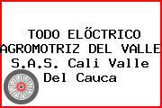 TODO ELÕCTRICO AGROMOTRIZ DEL VALLE S.A.S. Cali Valle Del Cauca