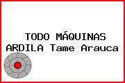 TODO MÁQUINAS ARDILA Tame Arauca