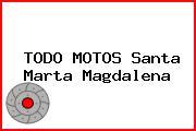 TODO MOTOS Santa Marta Magdalena