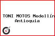 TONI MOTOS Medellín Antioquia