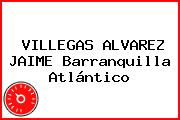 VILLEGAS ALVAREZ JAIME Barranquilla Atlántico