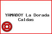 YAMABOY La Dorada Caldas