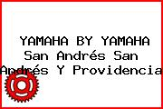 YAMAHA BY YAMAHA San Andrés San Andrés Y Providencia