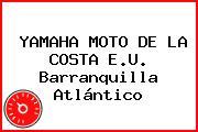 YAMAHA MOTO DE LA COSTA E.U. Barranquilla Atlántico